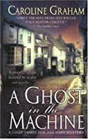 A Ghost In The Machine: A Chief Inspector Barnaby Novel (Chief Inspector Barnaby Mystery)