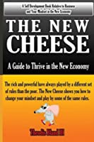 The New Cheese: A Guide to Thrive in the New Economy