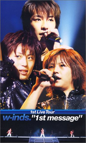 "w-inds.1st Live Tour""1st message"" [VHS]"