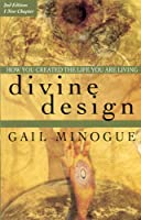 Divine Design: How You Created The Life You Are Living