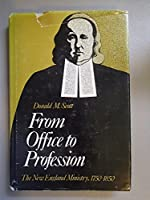 From Office to Profession: The New England Ministry, 1750-1850
