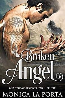 The Broken Angel (The Immortals Book 3) by [La Porta, Monica]