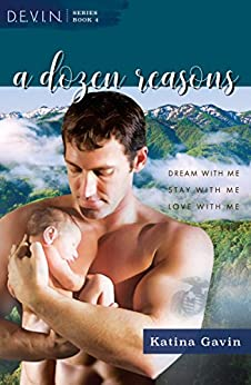 A Dozen Reasons: Romantic Military Suspense (D.E.V.I.N. Book 4) by [Gavin, Katina]