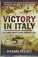 Victory in Italy: 15th Army Group's Final Campaign 1945
