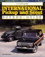 Illustrated International Pick-Up and Scout Buyer's Guide (Illustrated Buyer's Guide)