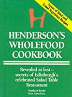 Henderson's Wholefood Cookbook