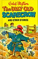The Ugly Old Scarecrow and Other Stories (Enid Blyton's Popular Rewards Series 3)