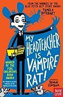 My Headteacher is a Vampire Rat (Baby Aliens)