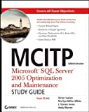 MCITP Administrator Microsoft SQL Server 2005 Optimization and Maintenance Study Guide: Exam 70-444