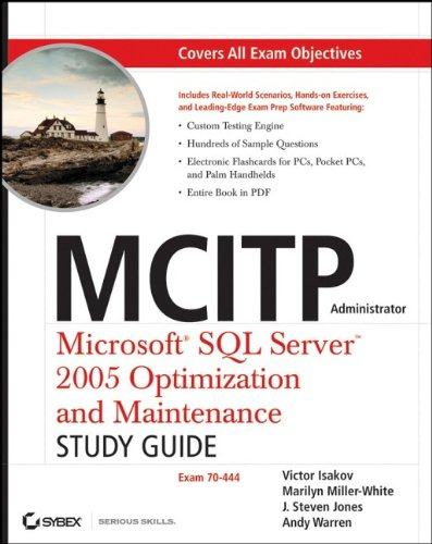 MCITP Administrator Microsoft SQL Server 2005 Optimization and Maintenance Study Guide: Exam 70-444