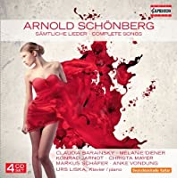 Schoenberg: Complete Songs (Samtliche Lieder) (Capriccio: C7120) (Claudia Barainsky/ Melanie Diener/ Konrad Jarnot/ Christa Mayer/ Markus Schafer/ Anke Vondung/ Urs Liska) by Claudia Barainsky (2012-08-16)