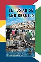 Let Us Arise and Rebuild