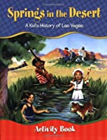 Spring's in the Desert: A Kid's History of Las Vegas Activity Book