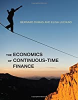 The Economics of Continuous-Time Finance (The MIT Press)