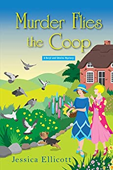 Murder Flies the Coop (A Beryl and Edwina Mystery Book 2) by [Ellicott, Jessica]
