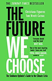 The Future We Choose: 'Everyone should read this book' M