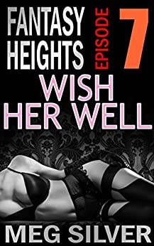 Wish Her Well (Fantasy Heights Book 7) by [Silver, Meg]