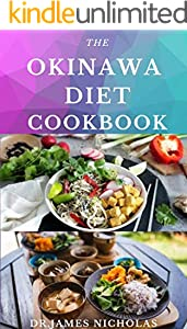 THE OKINAWA DIET COOKBOOK: The Secrets To Longevity Includes Delicious Recipes,Dietary Advice, Meal Plan and Cookbook (English Edition)