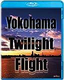 Yokohama Twilight Flight~横浜夕景飛行~ [Blu-ray]