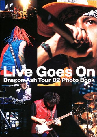 Live Goes On~Dragon Ash Tour02の詳細を見る