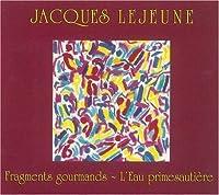 LEJEUNE/ Fragments gourmands