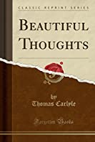 Beautiful Thoughts (Classic Reprint)