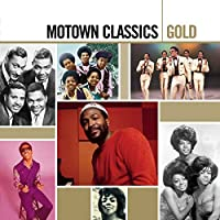 Motown Classics Gold [2 CD] by Various Artists (2005-03-01)