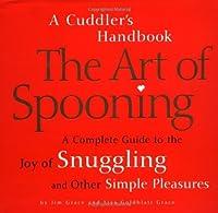 Art Of Spooning: A Cuddler's Handbook【洋書】 [並行輸入品]