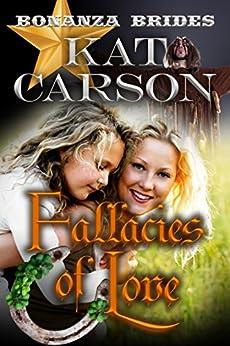 Mail Order Bride: Fallacies of Love: Historical Clean Western River Ranch Romance (Bonanza Brides Find Prairie Love Series Book 9) by [Carson, Kat]