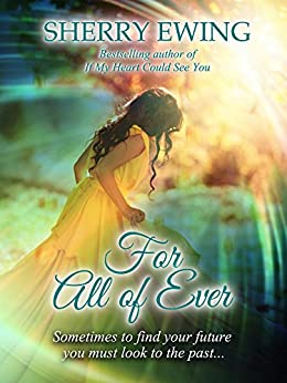For All of Ever (The Knights of Berwyck, A Quest Through Time Book 1) by [Ewing, Sherry]