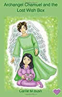 Archangel Chamuel and the Lost Wish Box