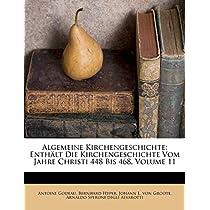 Algemeine Kirchengeschichte: Enth LT Die Kirchengeschichte Vom Jahre Christi 448 Bis 468, Volume 11