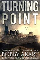 Turning Point: A Post Apocalyptic EMP Survival Fiction Series (The Blackout Series)