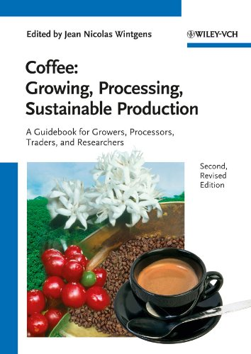 Download Coffee: Growing, Processing, Sustainable Production 3527332537