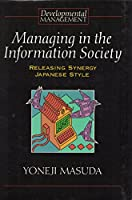 Managing in the Information Society (Developmental Management Series)