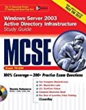 MCSE Windows Server 2003 Active Directory Infrastructure Study Guide (Exam 70-294) with Windows® Server 2003 180-day trial software