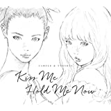 Kiss Me/Hold Me Now