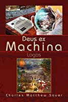 Deus ex Machina: Logos