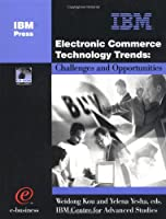 Electronic Commerce Technology Trends: Challenges and Opportunities