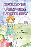 Piper and the Sneezy-Weezy Cadoodle Daisy