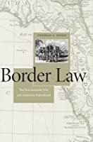 Border Law: The First Seminole War and American Nationhood