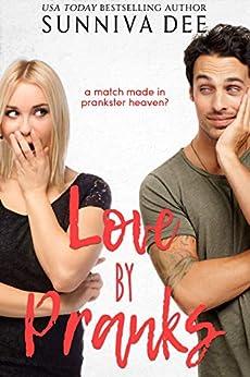 Love by Pranks (#LovePranks Book 1) by [Dee, Sunniva]