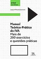 Manual Teórico-Prático de Iva Mais de 200 exercícios e questões práticas