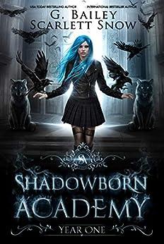 Shadowborn Academy: Year One (Dark Fae Academy Series Book 1) by [Bailey, G., Snow, Scarlett]