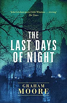 The Last Days of Night by [Moore, Graham]