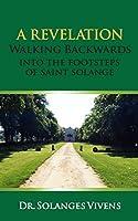 A Revelation: Walking Backwards Into the Footsteps of Saint Solange