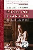 Rosalind Franklin: The Dark Lady of DNA [ペーパーバック] / Brenda Maddox (著); Harper Perennial (刊)