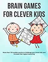 Brain Games for Clever Kids: Valentine puzzle gift for kids | gifts for smart kids and best sudoku puzzle book for you loved ones | buy for your kids, children, grandchildren and coworker's kids | 8.5 x 11 size how to play sudoku book