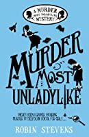 Murder Most Unladylike: A Wells and Wong Mystery (A Murder Most Unladylike Mystery)