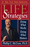 Life Strategies: Doing What Works Doing What Matters